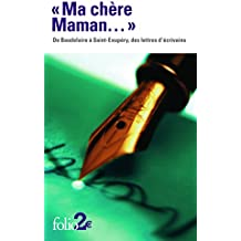 """""""Ma chère Maman..."""" : De Baudelaire à Saint-Exupéry, des lettres d'écrivains"""