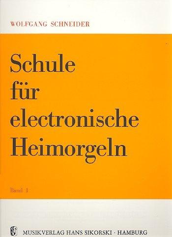 Schule für electronische Heimorgeln 1 - E-Orgel Noten [Musiknoten]