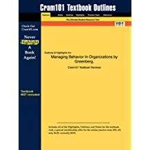 Studyguide for Managing Behavior in Organizations by Greenberg, ISBN 9780131447462 (Cram101 Textbook Outlines)
