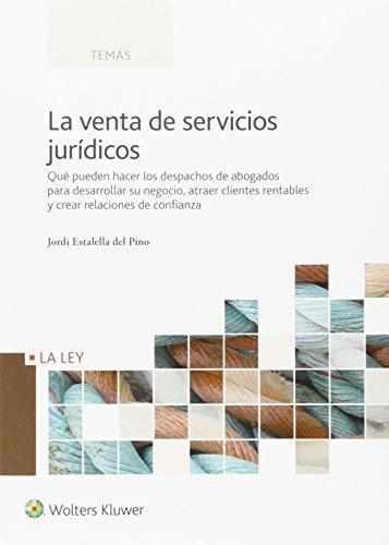 Venta de servicios jurídicos,La por Jordi Estalella Del Pino