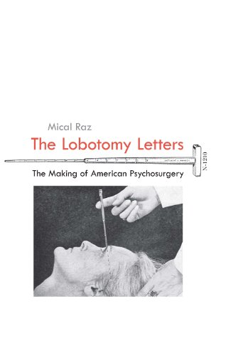 The Lobotomy Letters: The Making of American Psychosurgery (Rochester Studies in Medical History)