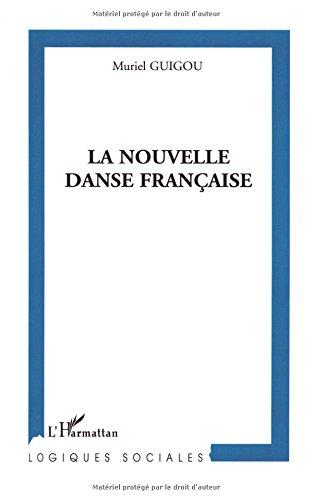La nouvelle danse française : Création et organisation du pouvoir dans les centres chorégraphiques nationaux par Muriel Guigou
