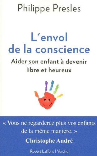 L'envol de la conscience : Aider son enfant à devenir libre et heureux