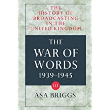 The History of Broadcasting in the United Kingdom, vol. 3: The War of Words: The War of Words Vol 3
