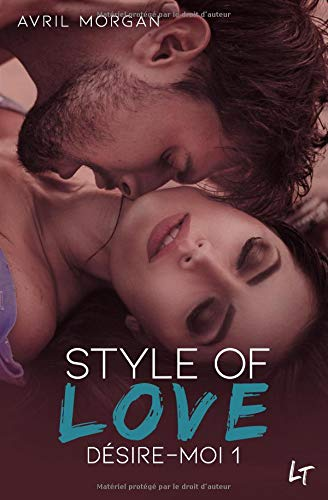 Style Of Love: Désire-Moi, Tome 1 par Avril Morgan