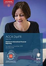 DipIFR Diploma in International Financial Reporting: Study Text