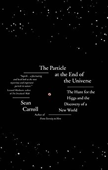 The Particle at the End of the Universe von [Carroll, Sean]