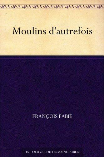 Couverture du livre Moulins d'autrefois