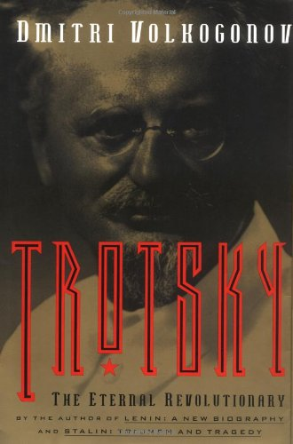 Trotsky: The Eternal Revolutionary
