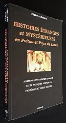 Histoires étranges et mystérieuses en Poitou et Pays de Loire