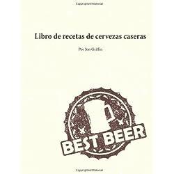 Libro de recetas de cervezas caseras (Spanish Edition) by Griffin Jr., Jon A (2014) Paperback