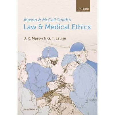 [(Mason and McCall Smith's Law and Medical Ethics)] [ By (author) Kenyon Mason, By (author) Graeme Laurie ] [July, 2013]