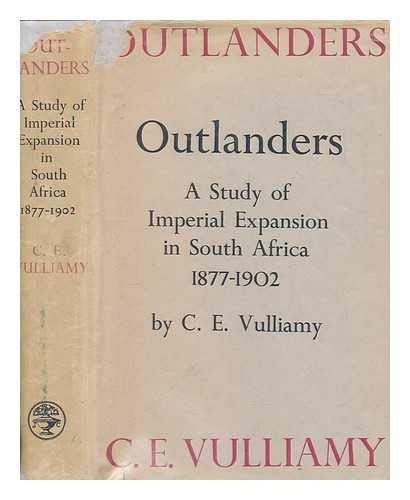 Outlanders: A Study of Imperial Expansion in South Africa, 1877-1902 - SIGNED