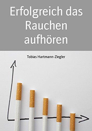 Erfolgreich das Rauchen aufhören: Ein kostenloses eBook um rauchfrei zu leben
