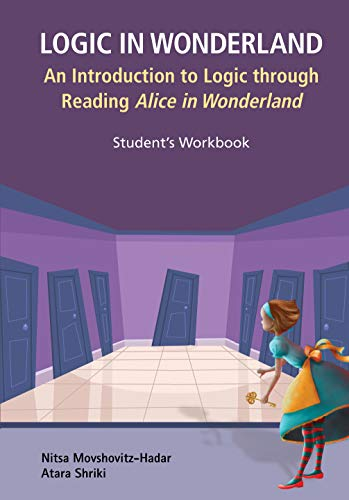 Adventure Medical Guide (Logic in Wonderland: An Introduction to Logic through Reading Alice's Adventures in Wonderland - Student's Workbook (English Edition))