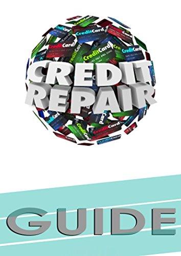 Estate Investment Real Software (Credit Repair Guide: Beginner's Guide for Newbies (Credit Repair Secrets, Credit Repair Letters, Credit Repair 2016, Credit Score Repair) (English Edition))