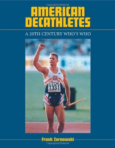 American Decathletes: A 20th Century Who's Who