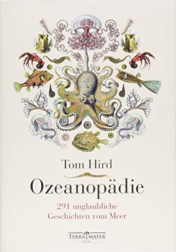 Ozeanopädie: 291 unglaubliche Geschichten vom Meer