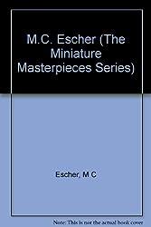 M.C. Escher (The Miniature Masterpieces Series)