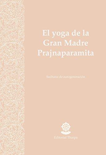 El yoga de la Gran Madre Prajnaparamita: Sadhana de autogeneración