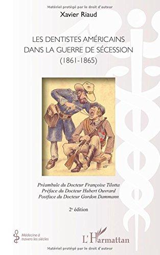 Dentistes Américains Dans la Guerre de Secession 1861 1865