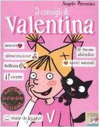 I consigli di Valentina. Ediz. illustrata di Angelo Petrosino,S. Not
