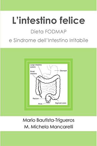 L'intestino felice: Dieta FODMAP e Sindrome dell'Intestino Irritabile (Italian Edition)