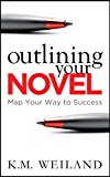 Outlining Your Novel: Map Your Way to Success (Helping Writers Become Authors Book 1) (English Edition)