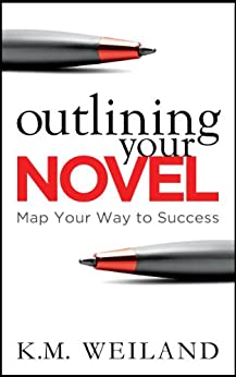 Outlining Your Novel: Map Your Way to Success (Helping Writers Become Authors Book 1) (English Edition) di [Weiland, K.M.]