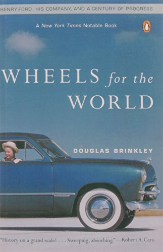 wheels-for-the-world-henry-ford-his-company-and-a-century-of-progress