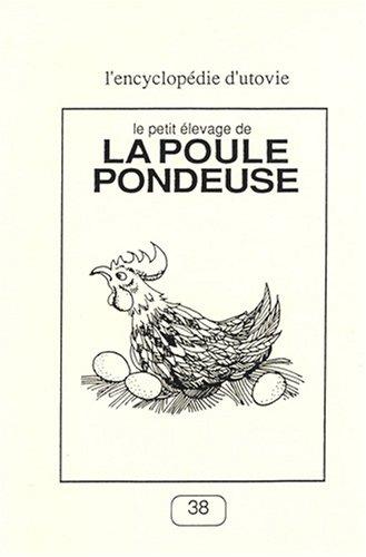 Le petit élevage de la poule pondeuse par Jean-Marc Carité