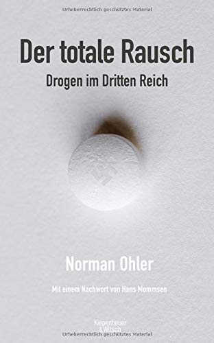 Der totale Rausch: Drogen im Dritten Reich