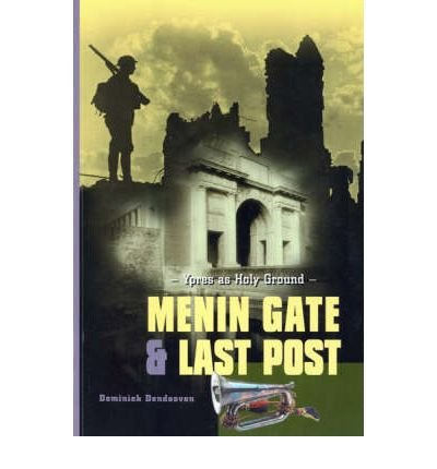 Menin Gate and Last Post: Ypres as Holy Ground por Dominiek Dendooven