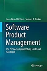Software Product Management: The ISPMA-Compliant Study Guide and Handbook
