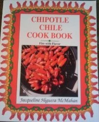 chipotle-chile-cook-book-by-jacqueline-higuera-mcmahan-1994-09-02