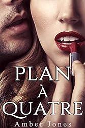 Plan à Quatre : (Nouvelle Érotique, Sexe A Plusieurs, Gang Bang, Partie Fine...)