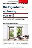 Die Eigentumswohnung von A-Z: Antworten auf alle wichtigen Fragen; Walhalla Rechtshilfen