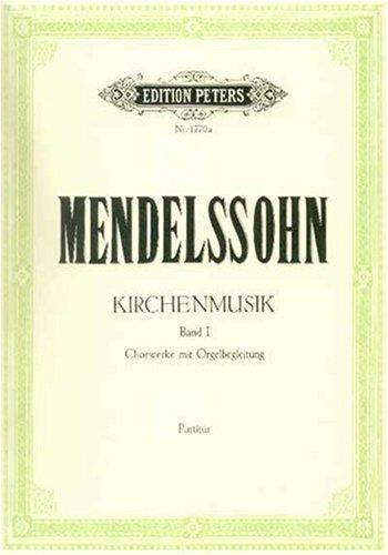 Kirchenmusik, Band 1: Chorwerke mit Orgelbegleitung: (für Gemischter Chor (4-stimmig), Orgel, Cello, Kontrabass) Partitur
