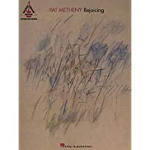 Pat Metheny: Rejoicing - Guitar Recorded Versions: Rejoicing for Guitar TAB
