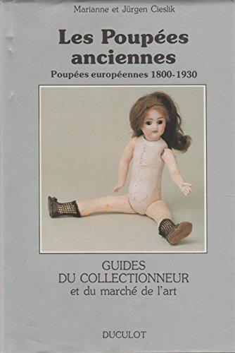 Les Poupées anciennes : 1800-1930 (Guides du collectionneur et du marché de l'art) par Marianne Cieslik, Jürgen Cieslik, Nicole Rieth (Relié)