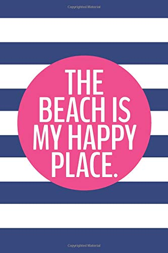 The Beach Is My Happy Place (6x9 Journal): Lined Writing Notebook, 120 Pages - Navy Blue and Fuchsia Pink Stripes -