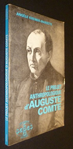 Le projet anthropologique dAuguste Comte