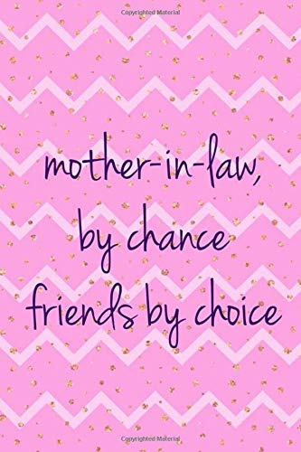 Mother In Law By Chance Friends By Choice: Blank Lined Notebook Journal Diary Composition Notepad 120 Pages 6x9 Paperback ( Mother In Law ) Dots Dot Hankie