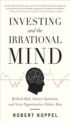 Investing and the Irrational Mind: Rethink Risk, Outwit Optimism, and Seize Opportunities Others Miss (English Edition)