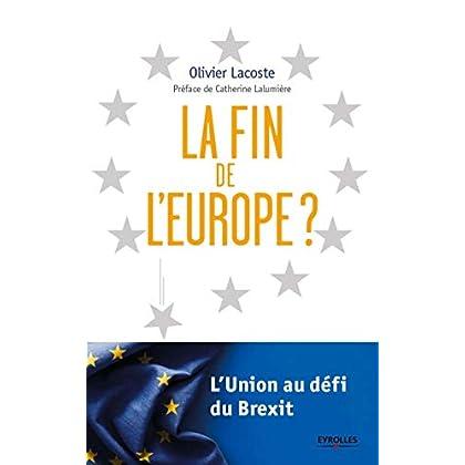 La fin de l'Europe ?: L'Union au défi du Brexit.
