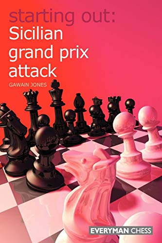 Starting Out: Sicilian Grand Prix Attack (Starting Out Series)
