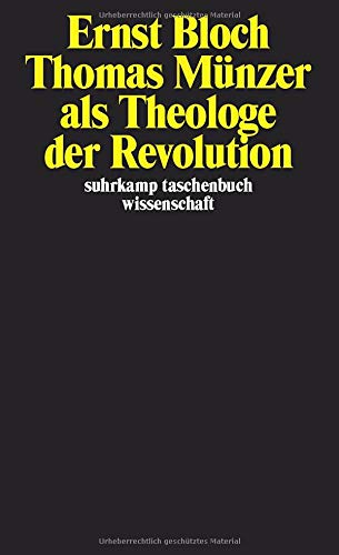 Gesamtausgabe in 16 Bänden. stw-Werkausgabe. Mit einem Ergänzungsband: Band 2: Thomas Münzer als Theologe der Revolution (suhrkamp taschenbuch wissenschaft)
