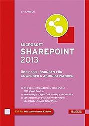 Microsoft SharePoint 2013: Über 300 Lösungen für Anwender & Administratoren