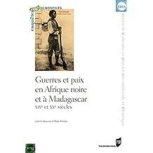 Guerres et paix en Afrique noire et à Madagascar: xixe et xxe siècles