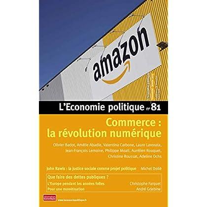 L'Economie politique - numéro 81 Commerce : la révolution numérique